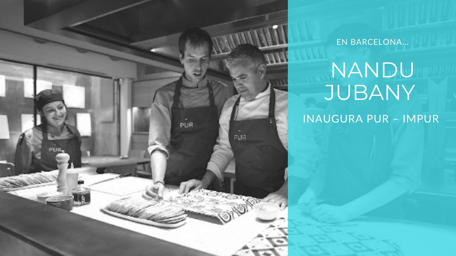 Nandu Jubany inaugura PUR – IMPUR en Barcelona